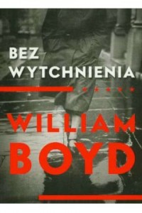 Bez wytchnienia  Boyd William